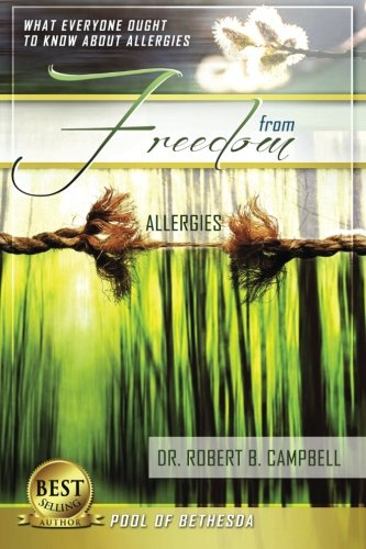 Download Freedom From Allergies: What Everyone Ought To Know About Allergies (Pool of Bethesda) (Volume 4) pdf