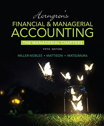 (Horngren's Financial & Managerial Accounting, The Managerial Chapters Plus MyLab Accounting with Pearson eText -- Access Card Package (5th Edition))