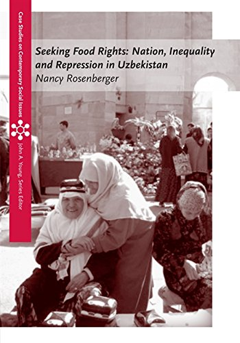 Seeking Food Rights: Nation, Inequality and Repression in Uzbekistan (Case Studies on Contemporary Social Issues)
