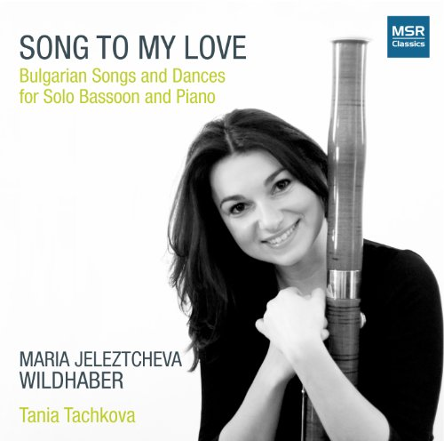 - Song To My Love: Bulgarian Songs and Dances for Solo Bassoon and Piano
