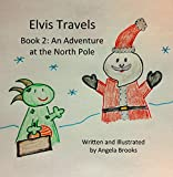 download ebook elvis travels: book 2: an adventure at the north pole pdf epub