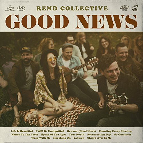 Rend Collective - Good News 2018