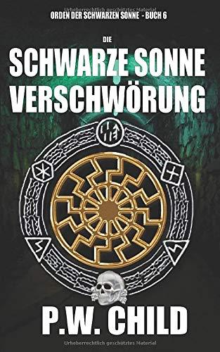 Amazon.com: Die Schwarze Sonne Verschwörung (Orden der Schwarzen Sonne)  (German Edition): 9781521748343: Child, Preston William, Drago, Anna: Books