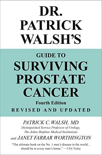 Dr. Patrick Walsh's Guide to Surviving Prostate Cancer