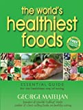 The World's Healthiest Foods: Essential Guide for the Healthiest Way of Eating by George Mateljan (May 1 2007)