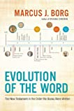 Evolution of the Word, Marcus J. Borg, 0062082116