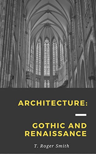 Architecture: Gothic and Renaissance [Illustrated edition]