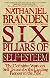 we as human merchandise - The Six Pillars of Self-Esteem: The Definitive Work on Self-Esteem by the Leading Pioneer in the Field