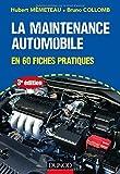 La maintenance automobile - 3e éd. - en 60 fiches pratiques