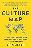 img - for The Culture Map (INTL ED): Decoding How People Think, Lead, and Get Things Done Across Cultures book / textbook / text book