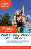 The Unofficial Guide to Walt Disney World with Kids 2016