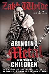 Bringing Metal to the Children: The Complete Berserker's Guide to World Tour Domination Kindle Edition
