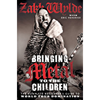 Bringing Metal to the Children: The Complete Berserker's Guide to World Tour Domination book cover