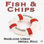 Fish & Chips | Madeleine Urban,Abigail Roux