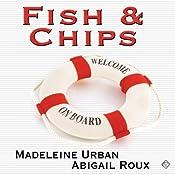 Fish & Chips | Madeleine Urban, Abigail Roux