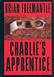 Charlie's Apprentice, Brian Freemantle, 0312109512