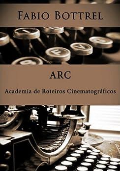 Academia de Roteiros Cinematográficos por [Bottrel, Fabio]