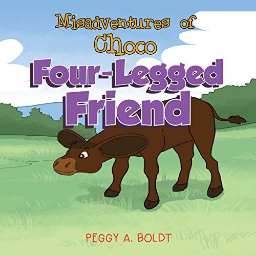 Misadventures of Choco: Four-Legged Friend