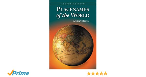 Amazon Placenames Of The World Origins And Meanings Of The