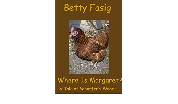 Where Is Margaret? (The Tales Of Wooffers Woods Book 14)