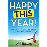 Happy This Year!: The Secret to Getting Happy Once and for All (English Edition)