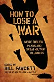 How to Lose a War, Bill Fawcett, 0061358444