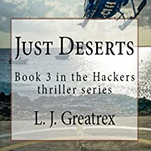 Just Deserts: Hackers, Book 3 Audiobook by L. J. Greatrex Narrated by Angus Freathy