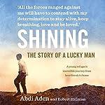 Shining: The Story of a Lucky Man  | Abdi Aden,Robert Hillman