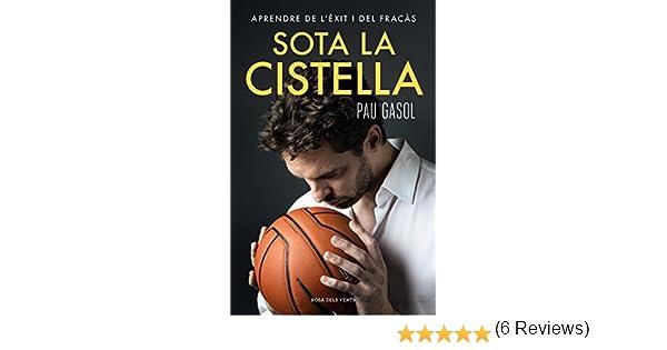 Sota la cistella: Aprendre de lèxit i del fracàs (Catalan Edition) eBook: Gasol, Pau: Amazon.es: Tienda Kindle