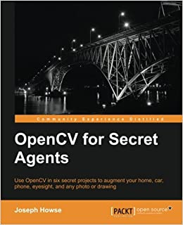 OpenCV for Secret Agents: Joseph Howse: 9781783287376