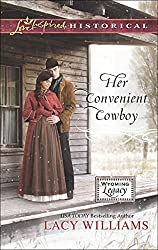 Her Convenient Cowboy (Mills & Boon Love Inspired Historical) (Wyoming Legacy, Book 6)