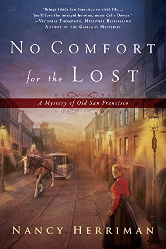 No Comfort for the Lost (A Mystery of Old San Francisco)