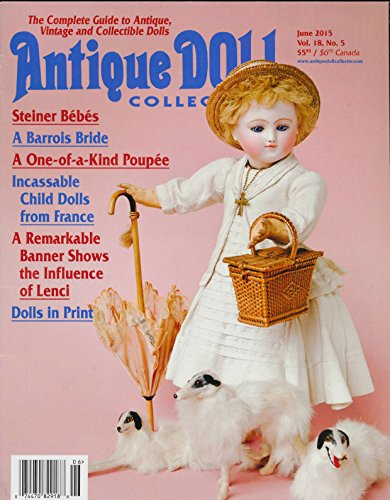 Antique Doll Collector: Articles- A Family of Steiner Dolls; A Doll in the Image of Marguerite De Valois; Dolls in Print (Steiner Doll)
