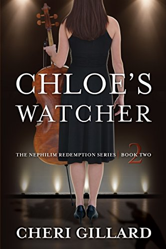 Book: Chloe's Watcher (The Nephilim Redemption Series Book 2) by Cheri Gillard