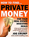 """How To Find Private Money Lenders For Your Real Estate Investing Deals: A Step-by-Step Automated Online System That Builds A Huge List Of """"Ready To Go"""" Wealthy Investors"""