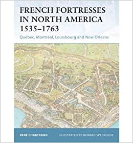 Book French Fortresses in North America: Quebec, Montreal, Louisbourg and Nw Orleans