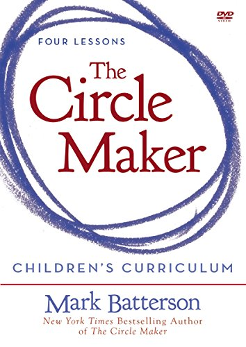 The Circle Maker Children's Curriculum: Praying Circles Around Your Biggest Dreams and Greatest Fears