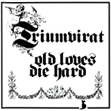 Old Loves Die Hard by TRIUMVIRAT (2012-06-26)