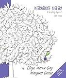Intermediate Algebra, K. Elayn Martin-Gay and Margaret Greene, 0132364476