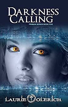 Darkness Calling (Primani Book 5) by [Olerich, Laurie]