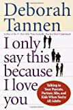 I Only Say This Because I Love You, Deborah Tannen, 0345407520