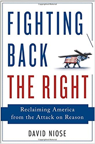 755328a382 Fighting Back the Right  Reclaiming America from the Attack on Reason   David Niose  9781137279248  Amazon.com  Books