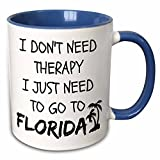 3dRose Xander funny quotes - I dont need therapy I just need to go to Florida - 11oz Two-Tone Blue Mug (mug_220093_6)