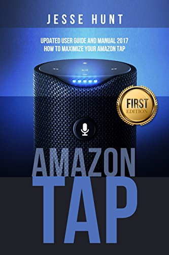 amazon-tap-updated-user-guide-and-manual-2017-how-to-maximize-your-amazon-tap-amazon-tap-amazon-echo