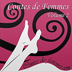 Contes de Femmes Volume 2 | Livre audio