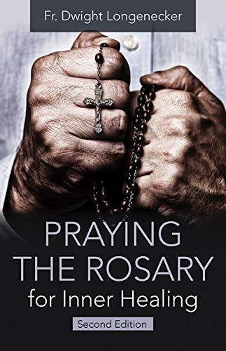 Pdf Christian Books Praying the Rosary for Inner Healing, 2nd edition