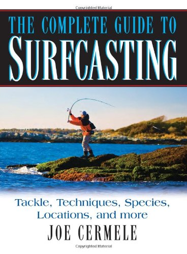 The Complete Guide to Surfcasting (Saltwater Fishing Guide)
