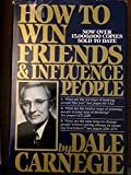 How to Win Friends and Influence People, Carnegie, Dale and Carnegie, Dorothy, 067142517X