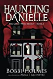 The Ghost Who Wasn't (Haunting Danielle) (Volume 3)