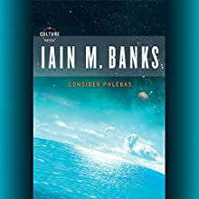 Consider Phlebas Audiobook by Iain M. Banks Narrated by Peter Kenny